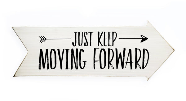 Just Keep Moving Forward Arrow Papemelroti