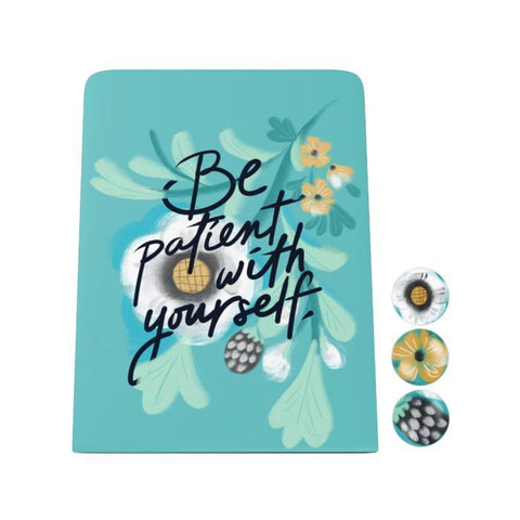 Be Patient Desk Magnet Board