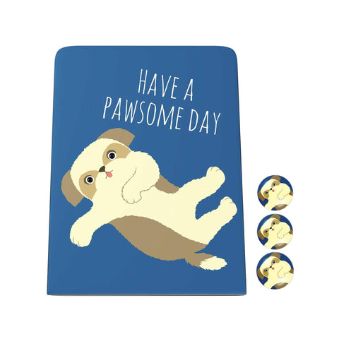 Pawsome: Have a Pawsome Day Desk Magnet Board