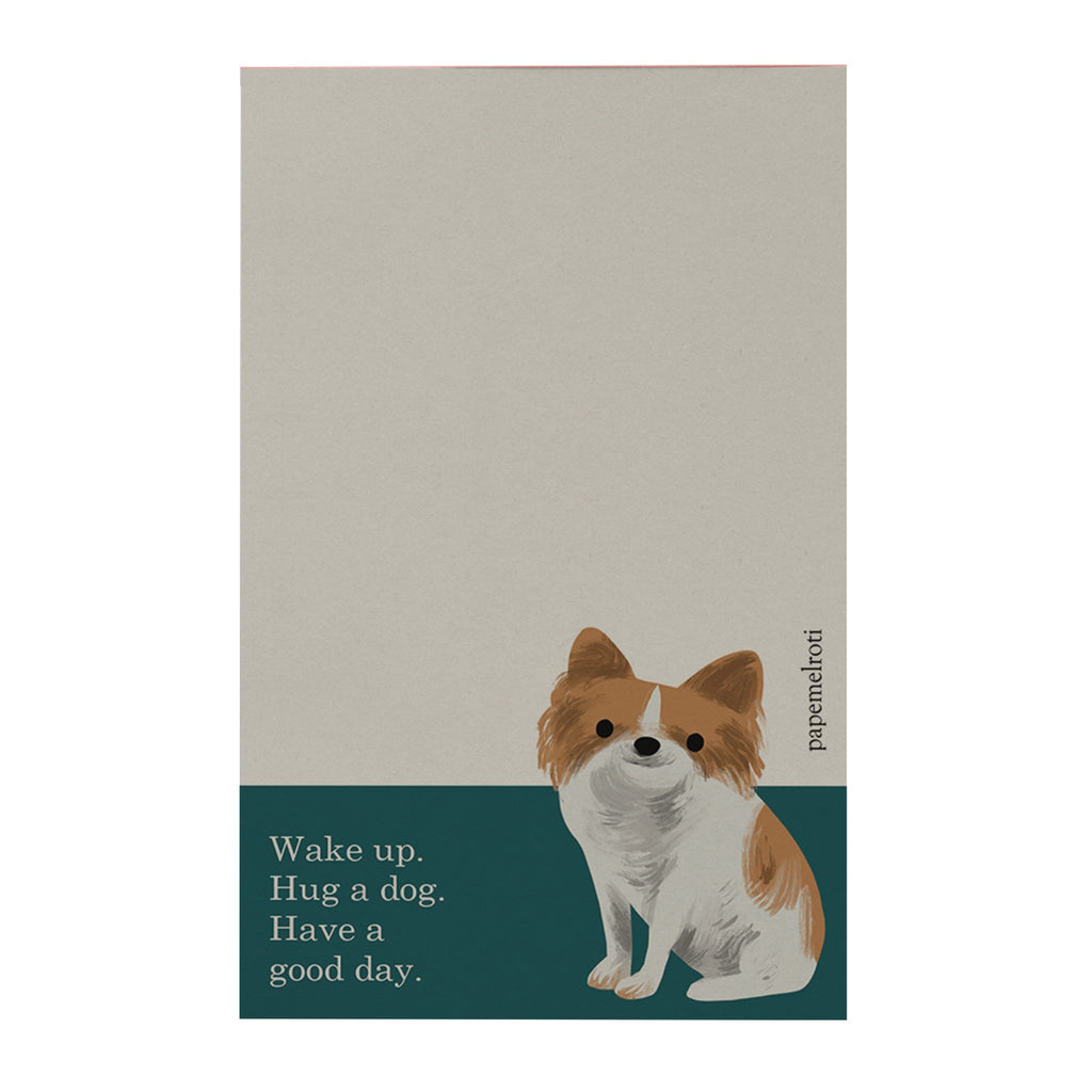 Wake up Have a Dog Notepad