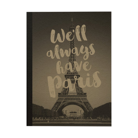 We'll Always Have Paris Notebook