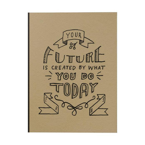 Your Future Is Created Notebook