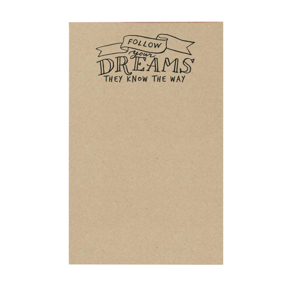 Follow Your Dreams Notepad