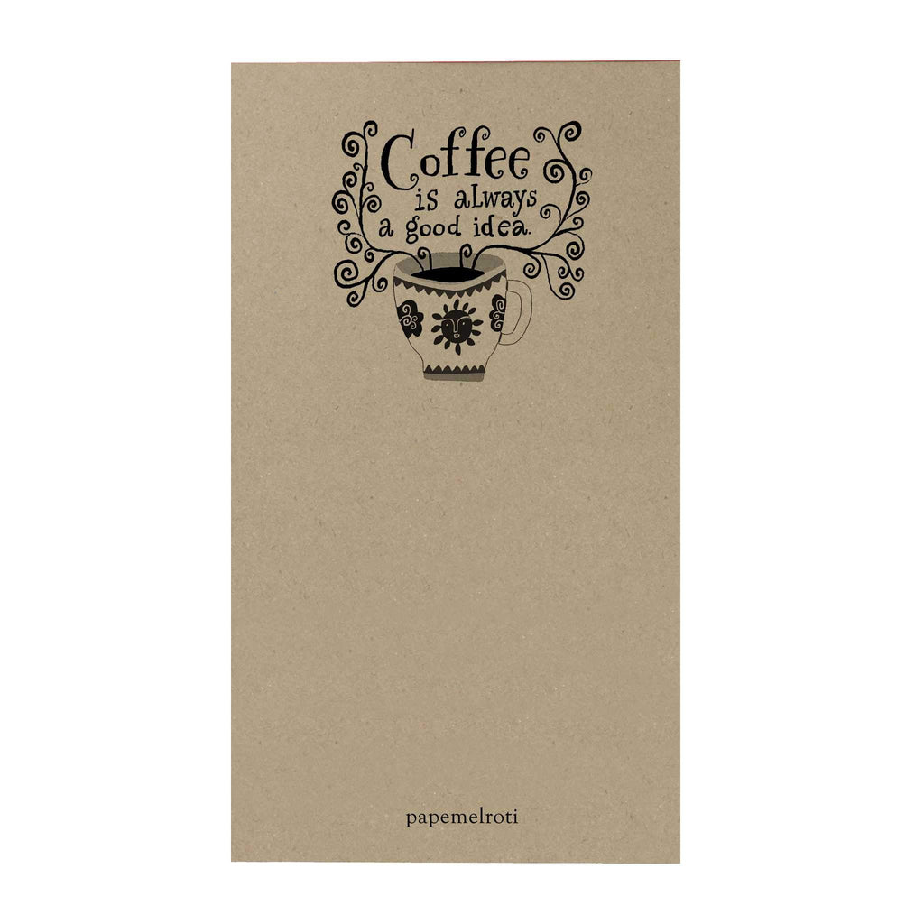 Affirmation Notepad: Coffee Is Always