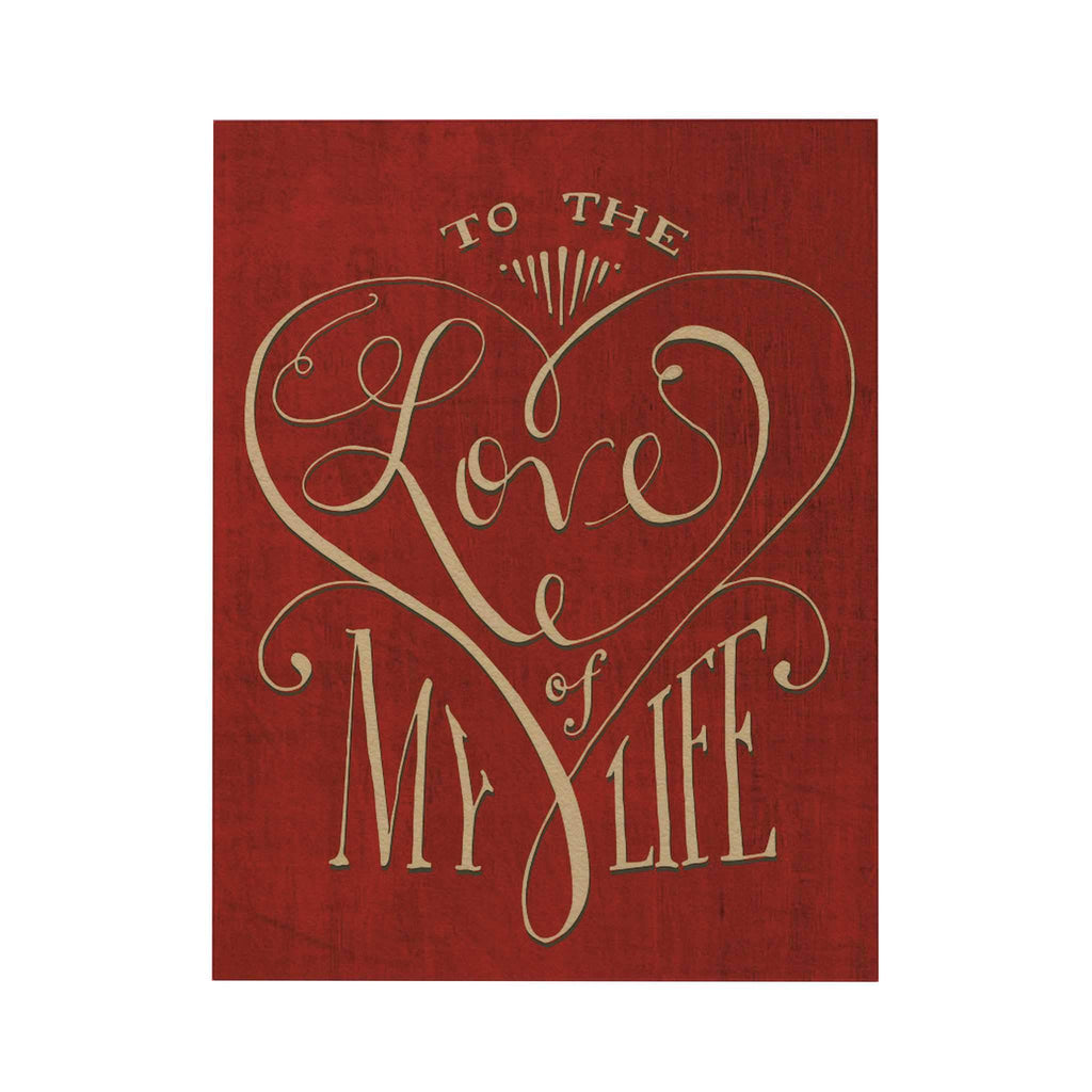 To the Love of My Life Greeting Card