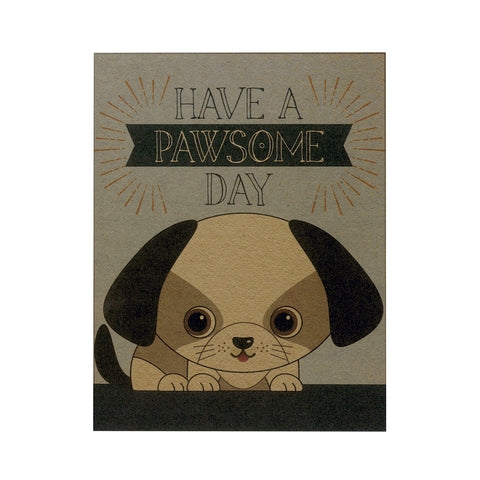 Pawsome Greeting Card: Have a Pawsome Day