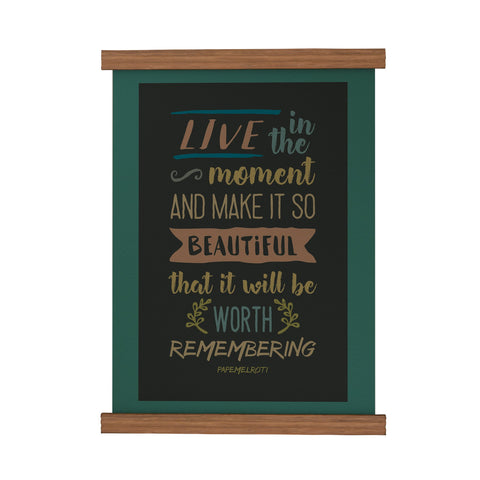Live in the Moment Scroll Poster