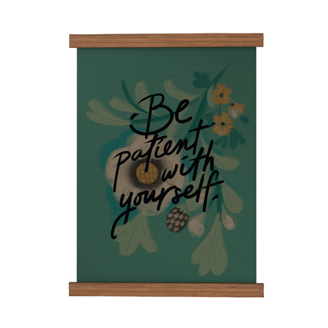 Be Patient Scroll Poster