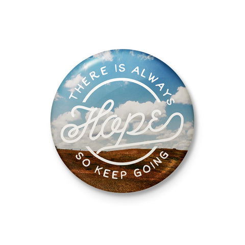 There is Always Hope Badge