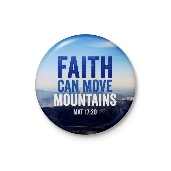 Faith Can Move Mountain Badge: With Background