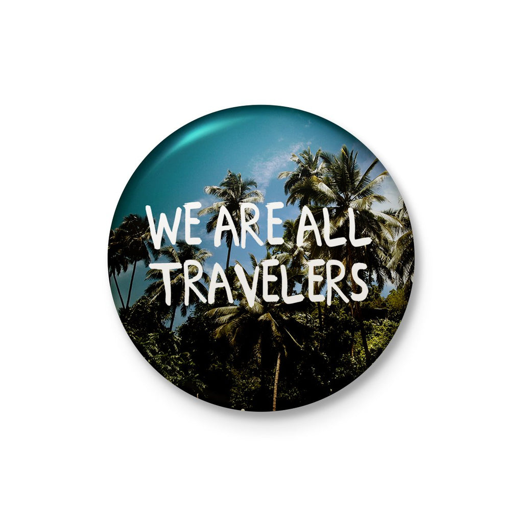 We are All Travelers Badge