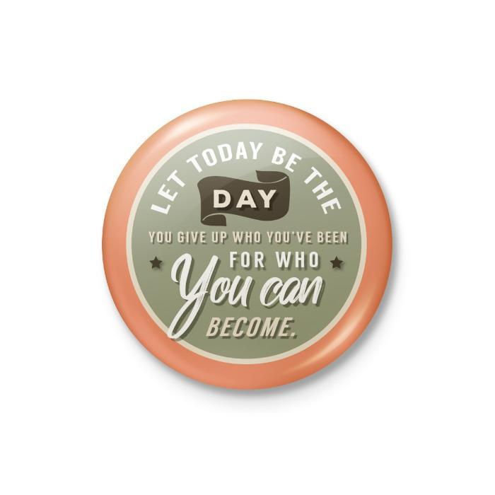 Let Today Be the Day Badge