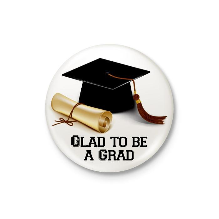 Glad to Be a Graduate Badge