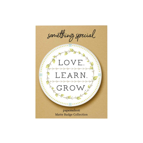 Bloom and Grow: Love Learn Grow Badge