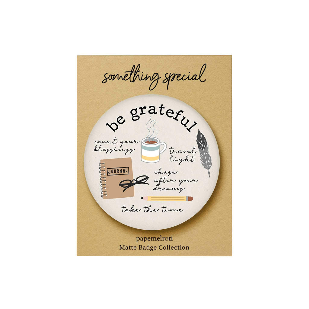 Everyday Things Matte Badge: Be Grateful
