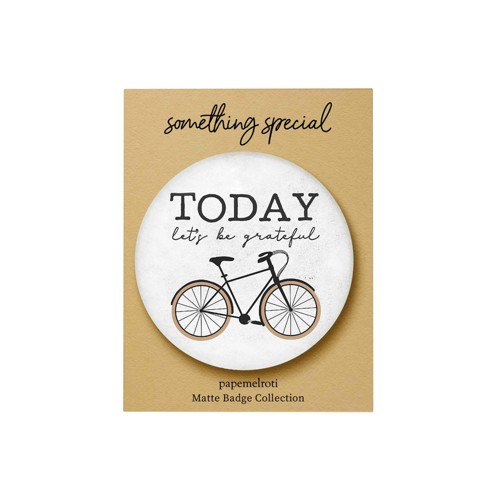 Everyday Things Matte Badge: Today Let's Be Grateful