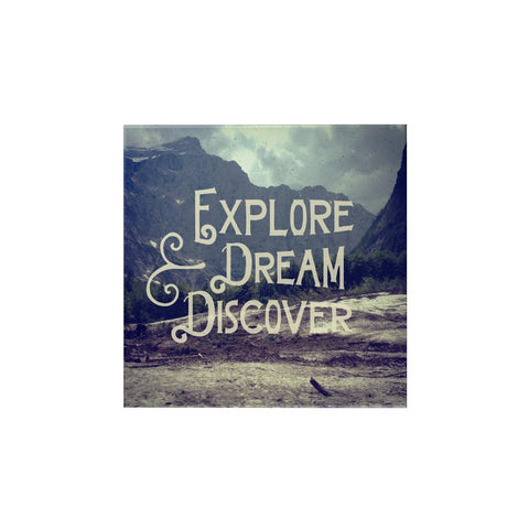 Explore Dream Discover Magnet