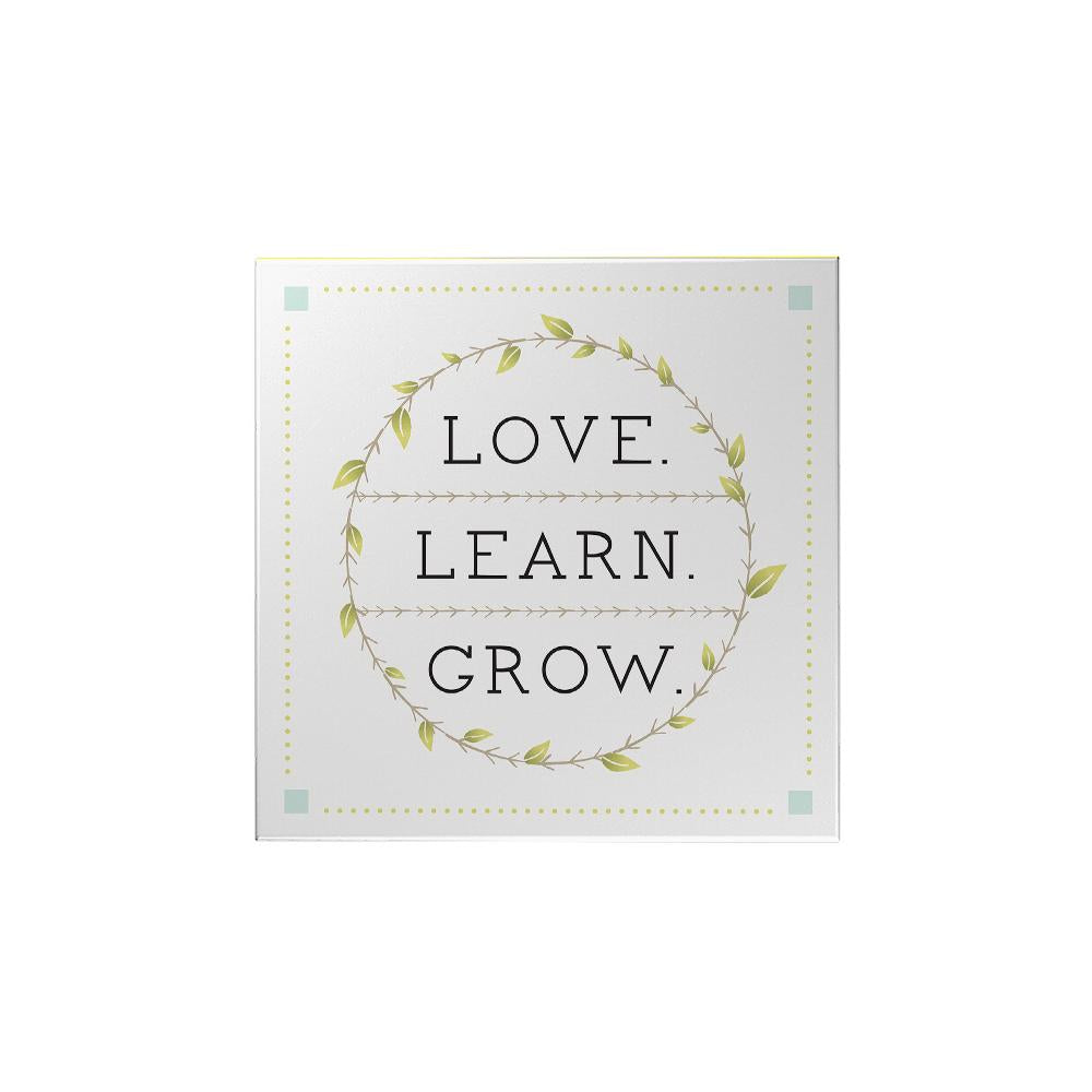 Love Learn Grow Magnet
