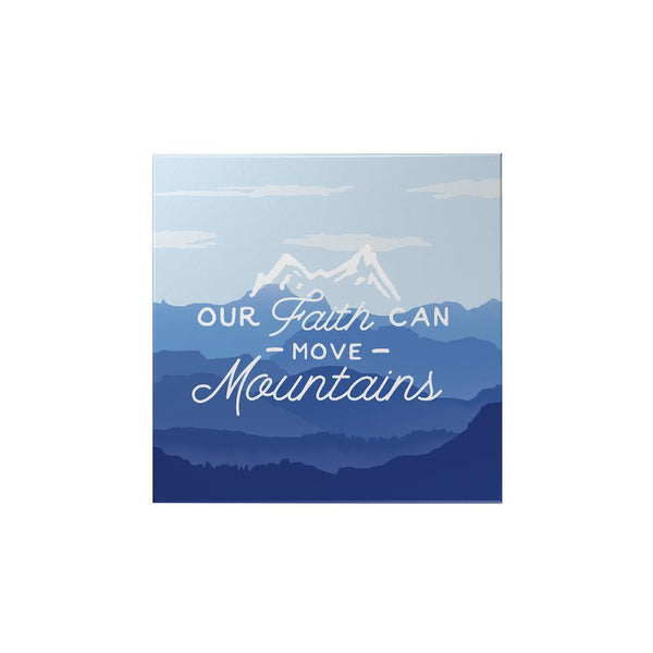 Our Faith can Move Mountains Magnet