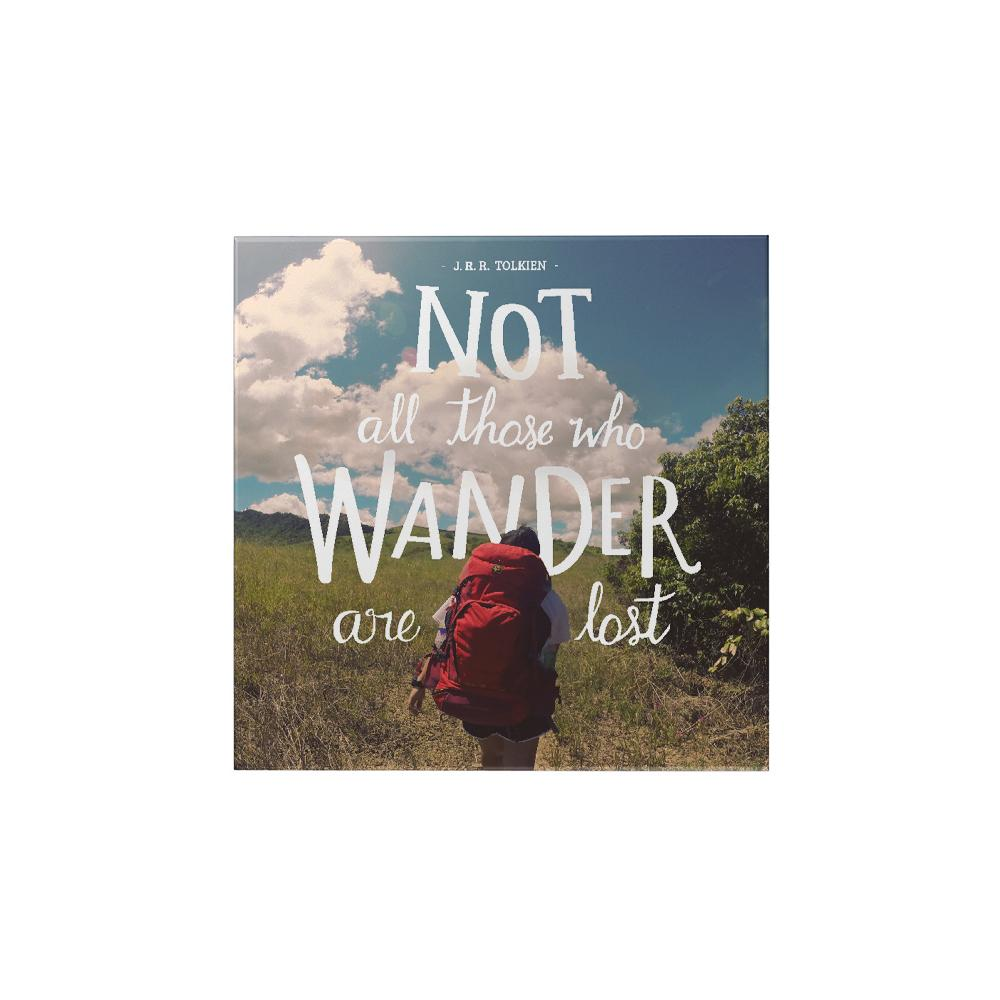 Not All Those Who Wander Magnet