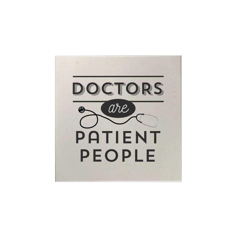 Doctors Are Patient People Magnet