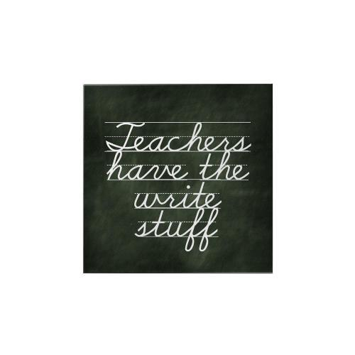 Teachers Have the Right Stuff Square Magnet