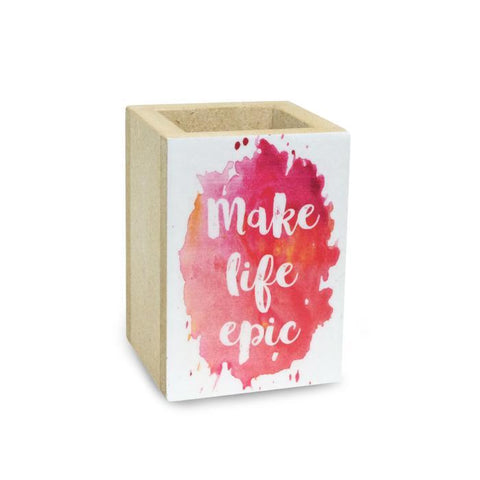 Make Life Epic Penholder