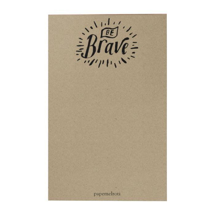 Be Brave Notepad