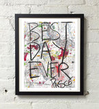 Best Day Ever (Limited Edition Print)