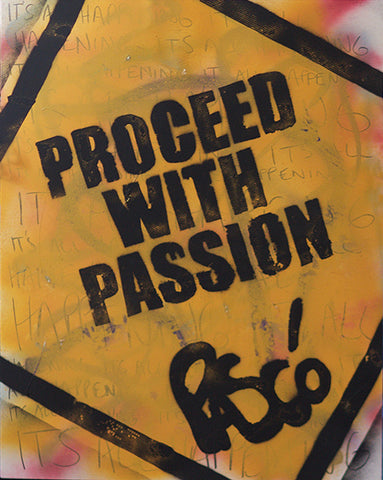 "Unique Hand-Pulled  ""Proceed With Passion"" Stencil Screen Print"