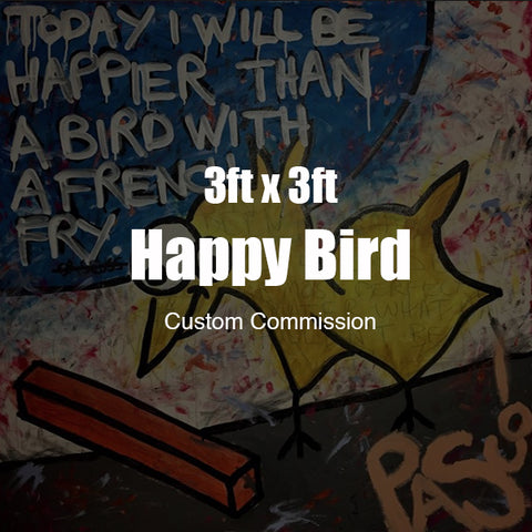 3ft x 3ft Custom Happy Bird