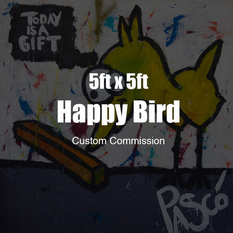5ft x 5ft Custom Happy Bird