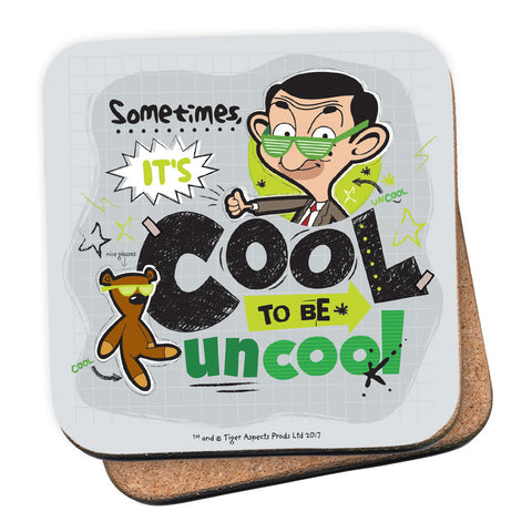 Sometimes It's Cool To Be Uncool Coaster