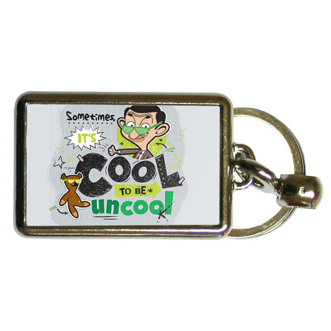 Sometimes It's Cool To Be Uncool Metal Keyring