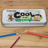Sometimes It's Cool To Be Uncool Pencil tin (Lifestyle)
