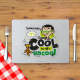 Sometimes It's Cool To Be Uncool Placemat (Lifestyle)
