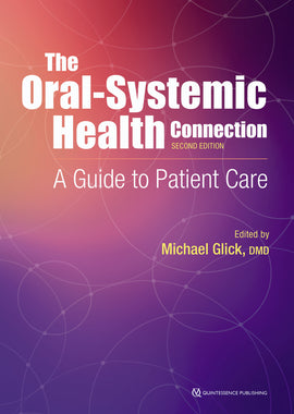 The Oral-Systemic Health Connection, 2nd Edition 2019