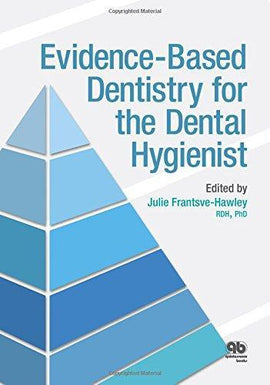 Evidence-Based Dentistry for the Dental Hygienist