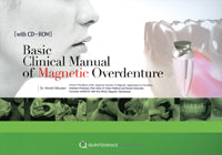 Basic Clinical Manual of Magnetic Overdenture