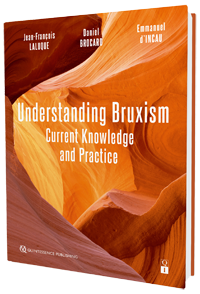 Understanding Bruxism Current Knowledge and Practice