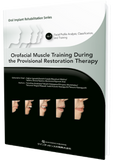 Orofacial Muscle Training During the Provisional Restoration Therapy Volume 1: Facial Profile Analysis, Classification, and Training