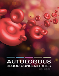 Autologous Blood Concentrates