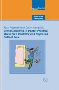 Communicating in Dental Practice Stress-Free Dentistry and Improved Patient Care