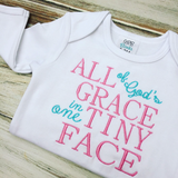 All Gods Grace in one Tiny face infant gown or onesie
