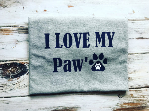 I love my Paw'Paw shirt