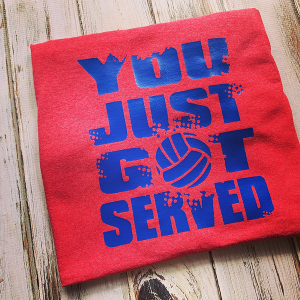 You Just Got Served Volleyball shirt Front only