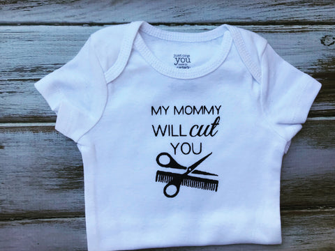 My Mommy Will Cut You onesie or shirt
