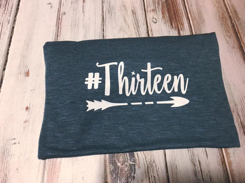 #thirteen birthday shirt