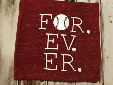 FOR. EV. ER. Baseball shirt or Softball shirt