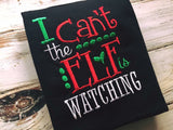 Girls Size 2T I Can't The Elf is Watching shirt